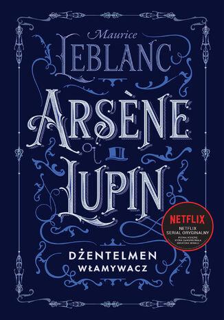 Okładka książki Arsne Lupin, dżentelmen włamywacz