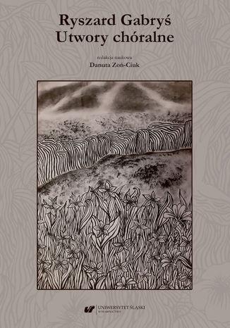 Okładka książki Ryszard Gabryś. Utwory chóralne