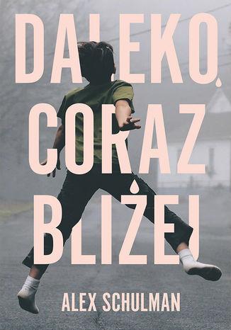 Okładka książki/ebooka Daleko, coraz bliżej