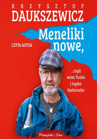 Okładka książki Meneliki nowe, czyli wina Tuska i logika białoruska