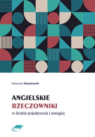 Okładka książki/ebooka Angielskie rzeczowniki w liczbie pojedynczej i mnogiej