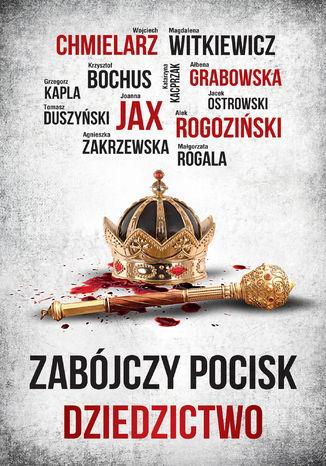 Okładka książki/ebooka Zabójczy Pocisk. Dziedzictwo