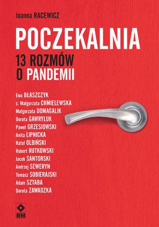 Poczekalnia. 13 rozmów o pandemii