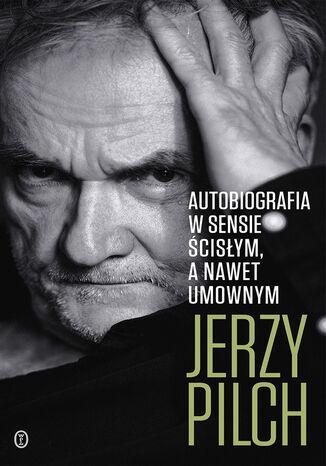 Okładka książki Autobiografia w sensie ścisłym. A nawet umownym