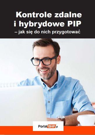 Okładka książki/ebooka Kontrole zdalne i hybrydowe PIP - jak się do nich przygotować