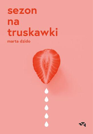 Okładka książki/ebooka Sezon na truskawki