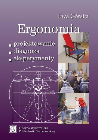 Ergonomia. Projektowanie-diagnoza-eksperymenty