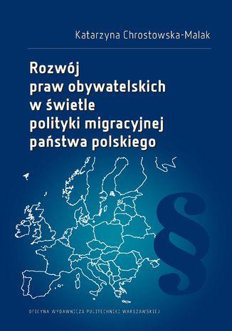 Rozwój praw obywatelskich w świetle polityki migracyjnej państwa polskiego