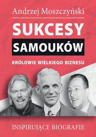 Okładka książki/ebooka Sukcesy samouków - Królowie wielkiego biznesu
