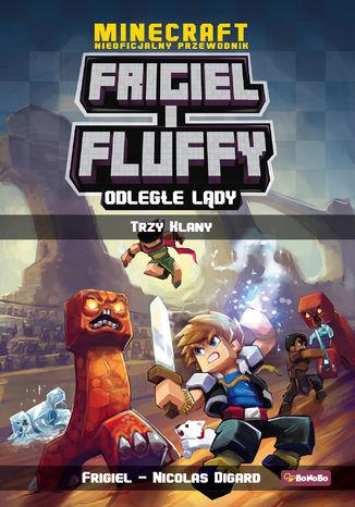 Frigiel i Fluffy. Odległe lądy, tom 1: Trzy klany