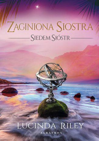 Okładka książki ZAGINIONA SIOSTRA. SIEDEM SIÓSTR