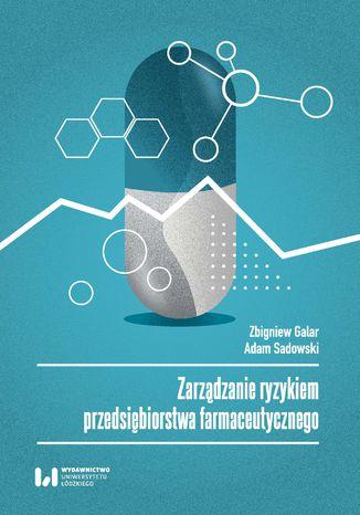 Zarządzanie ryzykiem przedsiębiorstwa farmaceutycznego
