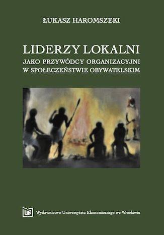 Okładka książki Liderzy lokalni jako przywódcy organizacyjni w społeczeństwie obywatelskim