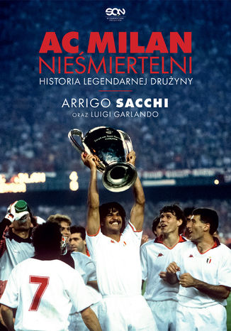 Okładka książki/ebooka AC Milan. Nieśmiertelni. Historia legendarnej drużyny