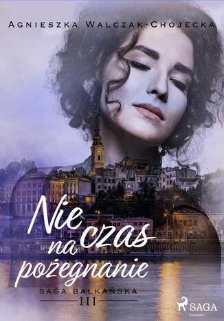 Okładka książki/ebooka Nie czas na pożegnanie