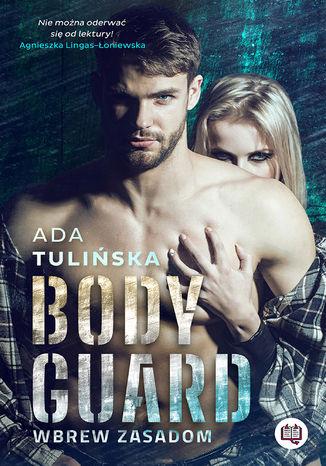 Okładka książki Bodyguard. Wbrew zasadom