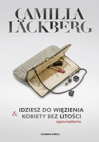Okładka książki/ebooka Idziesz do więzienia i Kobiety bez litości. Opowiadania