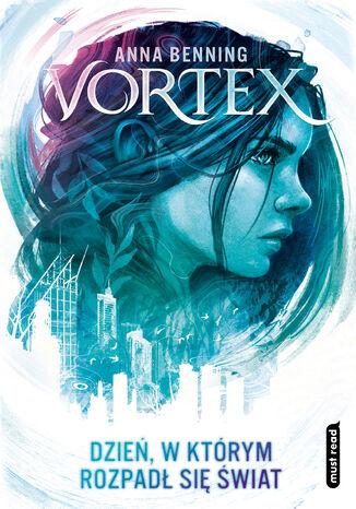 Okładka książki/ebooka Vortex. Dzień, w którym rozpadł się świat