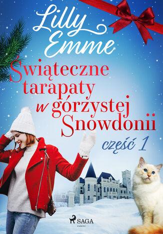 Okładka książki Świąteczne tarapaty w górzystej Snowdonii - część 1