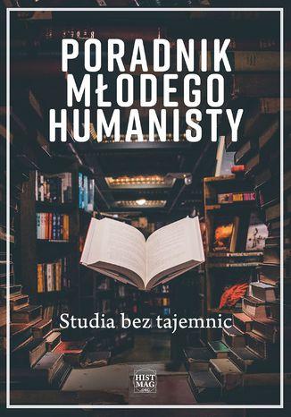 Poradnik młodego humanisty. Studia bez tajemnic