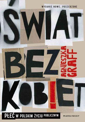 Okładka książki Świat bez kobiet. Płeć w polskim życiu publicznym