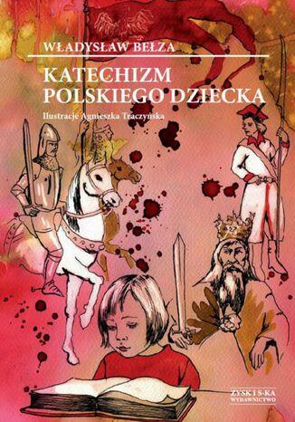 Okładka książki Katechizm polskiego dziecka