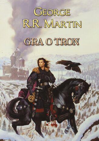 Okładka książki/ebooka Pieśń Lodu i Ognia. (Tom 1.). Gra o tron