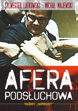 Okładka książki/ebooka Afera podsłuchowa. Taśmy Wprost