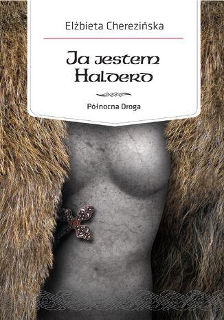 Okładka książki Północna Droga. (#2). Ja jestem Halderd