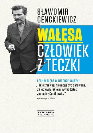 Okładka książki Wałęsa. Człowiek z teczki