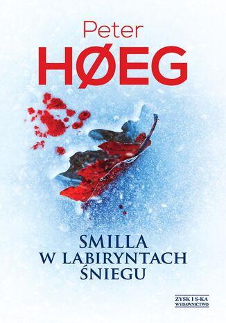 Okładka książki Smilla w labiryntach śniegu