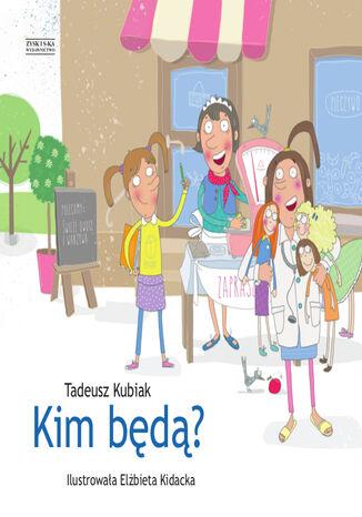 Okładka książki/ebooka Kim będą?