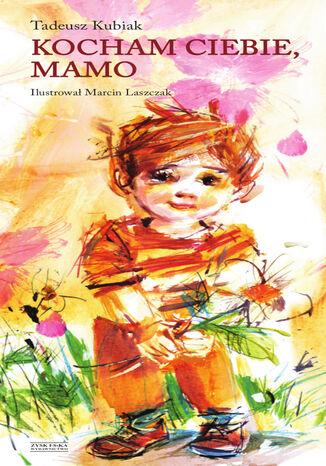 Okładka książki/ebooka Kocham ciebie, mamo