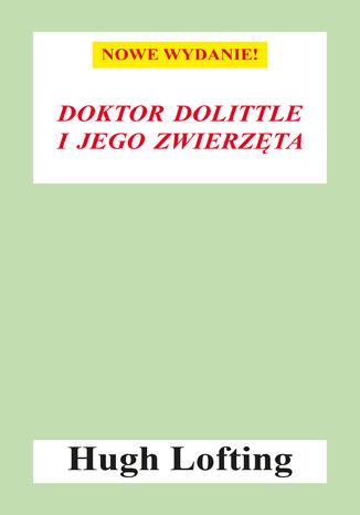 Okładka książki Doktor Dolittle i jego zwierzęta (nowe wyd.)