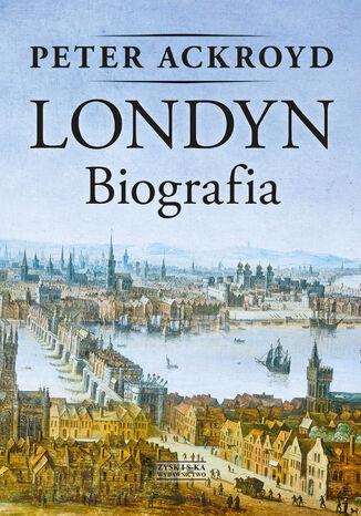 Okładka książki/ebooka Londyn. Biografia