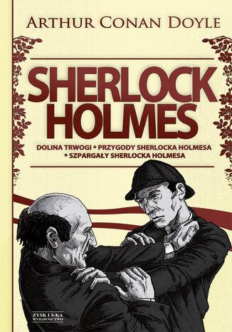 Okładka książki Sherlock Holmes T.2: Dolina trwogi. Przygody Sherlocka Holmesa. Szpargały Sherlocka Holmesa