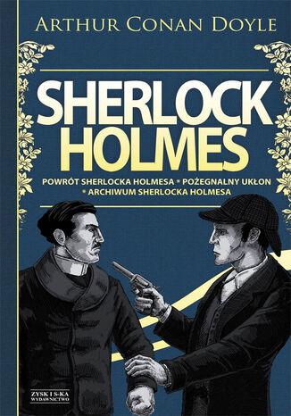 Okładka książki Sherlock Holmes T.3: Powrót Sherlocka Holmesa. Pożegnalny ukłon. Archiwum Sherlocka Holmesa