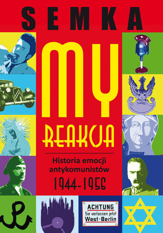 Okładka książki My, reakcja  historia emocji antykomunistów w latach 1944-1956