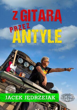 Okładka książki Z gitarą przez Antyle
