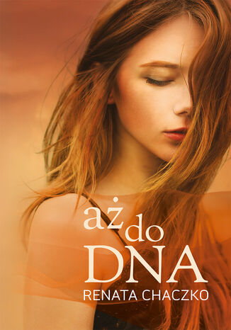 aż do DNA