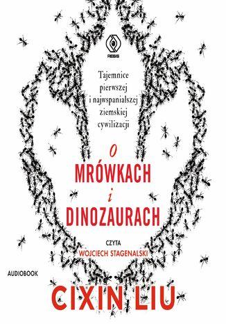 Okładka książki O mrówkach i dinozaurach