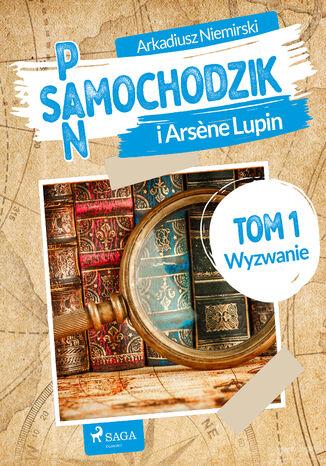 Okładka książki/ebooka Pan Samochodzik i Arsne Lupin Tom 1 - Wyzwanie