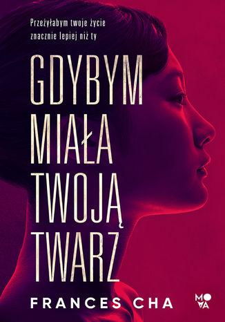 Okładka książki/ebooka Gdybym miała twoją twarz