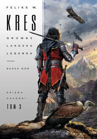 Okładka książki/ebooka Księga Całości (#3). Grombelardzka legenda. Księga 1. Serce gór