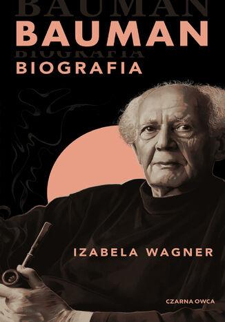 Okładka książki Bauman. Biografia