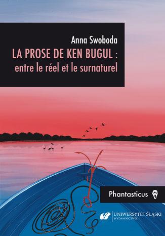 Okładka książki La prose de Ken Bugul : entre le réel et le surnaturel