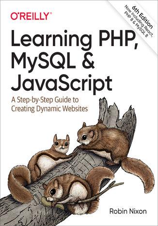 Okładka książki/ebooka Learning PHP, MySQL & JavaScript. 6th Edition