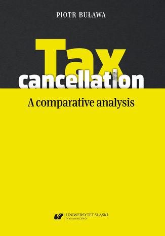 Okładka książki/ebooka Tax cancellation: A comparative analysis