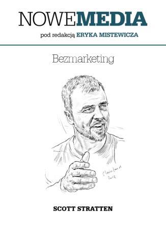 Okładka książki NOWE MEDIA pod redakcją Eryka Mistewicza: Bezmarketing