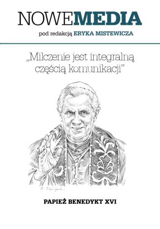 Okładka książki NOWE MEDIA pod redakcją Eryka Mistewicza: Milczenie jest integralną częścią komunikacji